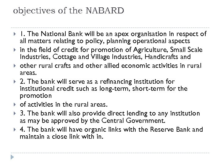 objectives of the NABARD 1. The National Bank will be an apex organisation in