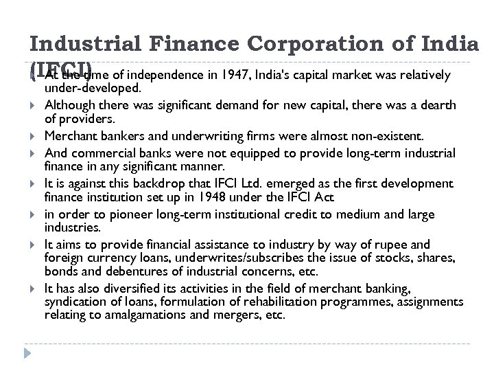 Industrial Finance Corporation of India (IFCI) At the time of independence in 1947, India's