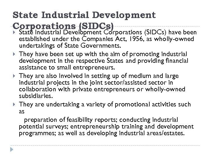 State Industrial Development Corporations (SIDCs) State Industrial Development Corporations (SIDCs) have been established under