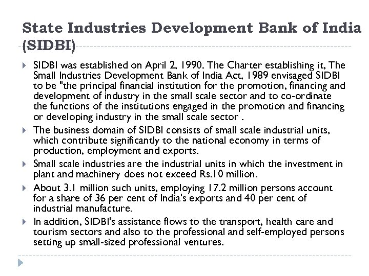 State Industries Development Bank of India (SIDBI) SIDBI was established on April 2, 1990.