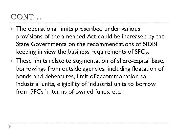 CONT… The operational limits prescribed under various provisions of the amended Act could be