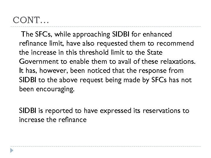CONT… The SFCs, while approaching SIDBI for enhanced refinance limit, have also requested them