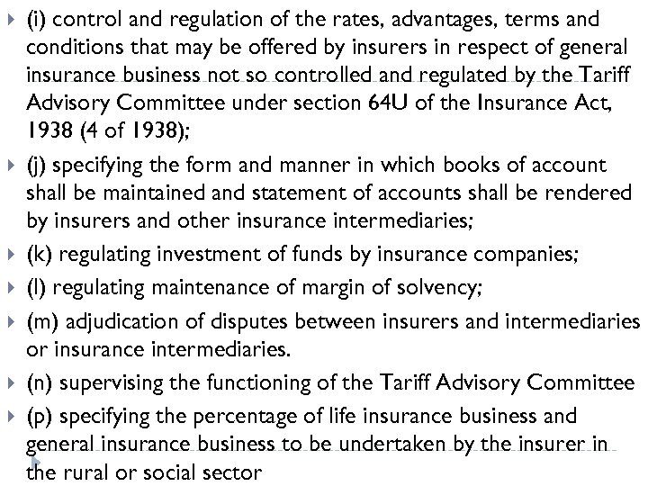 (i) control and regulation of the rates, advantages, terms and conditions that may