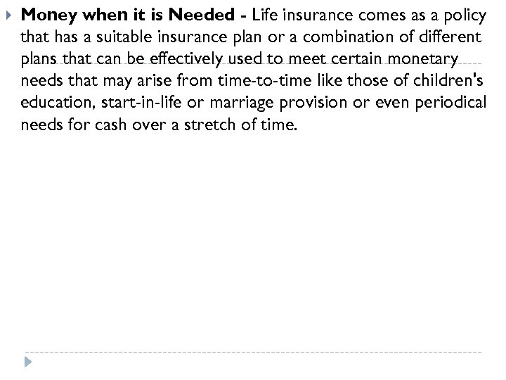 Money when it is Needed - Life insurance comes as a policy that
