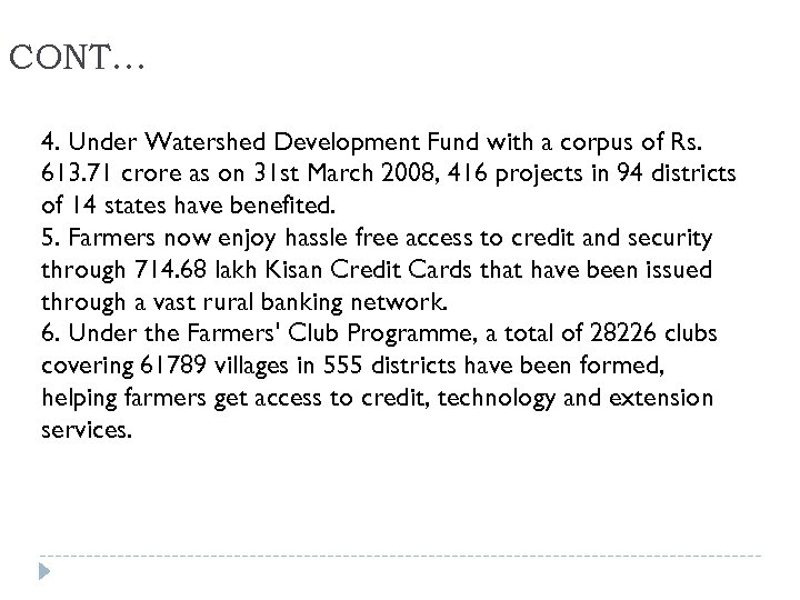 CONT… 4. Under Watershed Development Fund with a corpus of Rs. 613. 71 crore