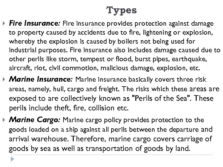 Types Fire Insurance: Fire insurance provides protection against damage to property caused by accidents