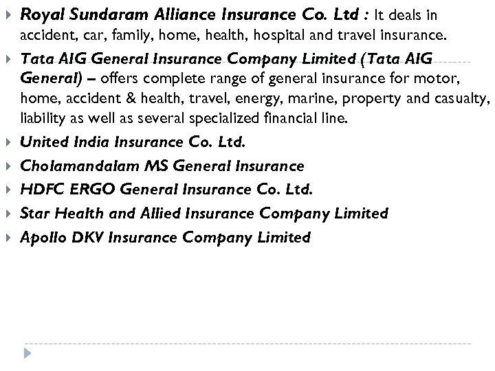 Royal Sundaram Alliance Insurance Co. Ltd : It deals in accident, car, family,