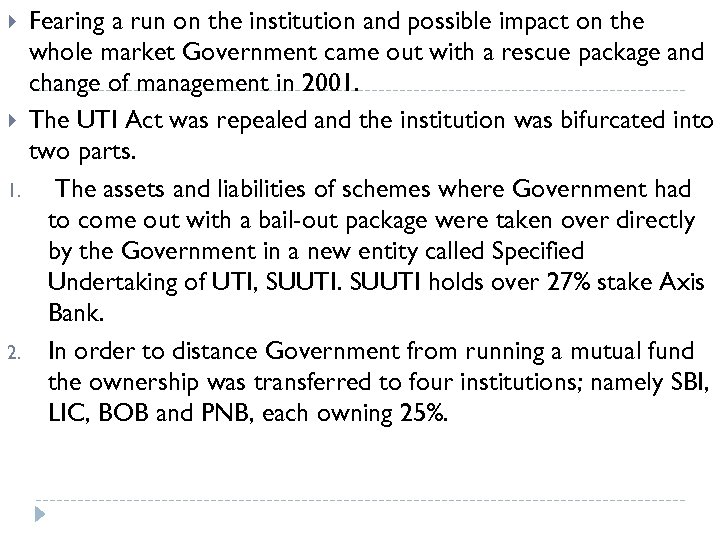 Fearing a run on the institution and possible impact on the whole market Government