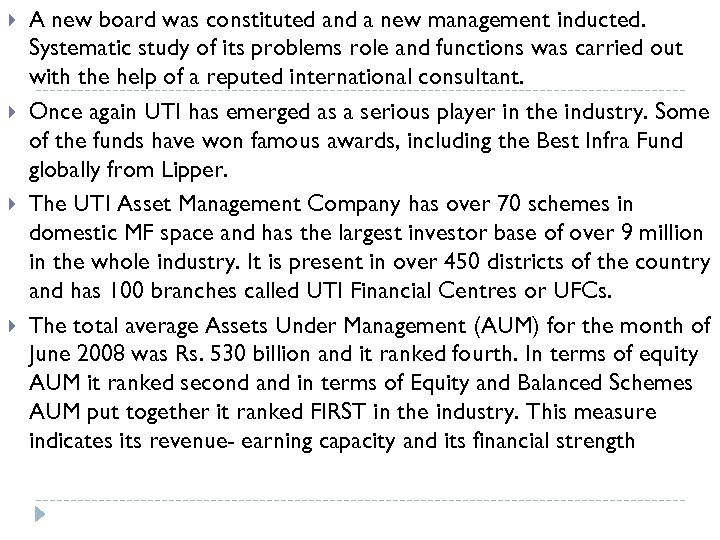 A new board was constituted and a new management inducted. Systematic study of
