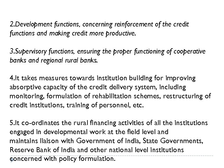 2. Development functions, concerning reinforcement of the credit functions and making credit more productive.