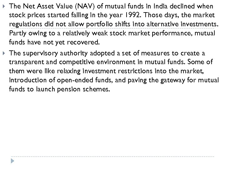 The Net Asset Value (NAV) of mutual funds in India declined when stock