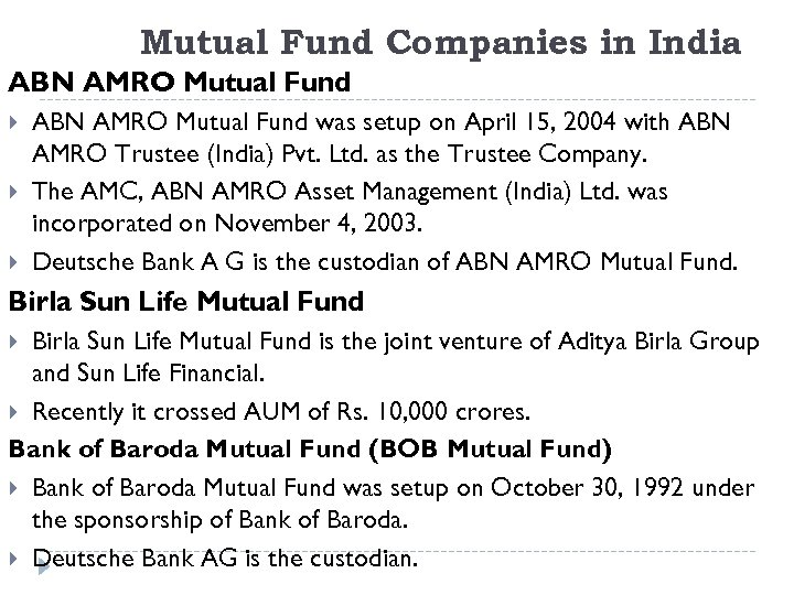Mutual Fund Companies in India ABN AMRO Mutual Fund was setup on April 15,