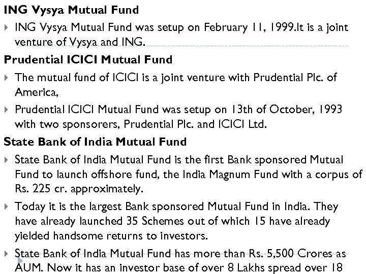 ING Vysya Mutual Fund was setup on February 11, 1999. It is a joint