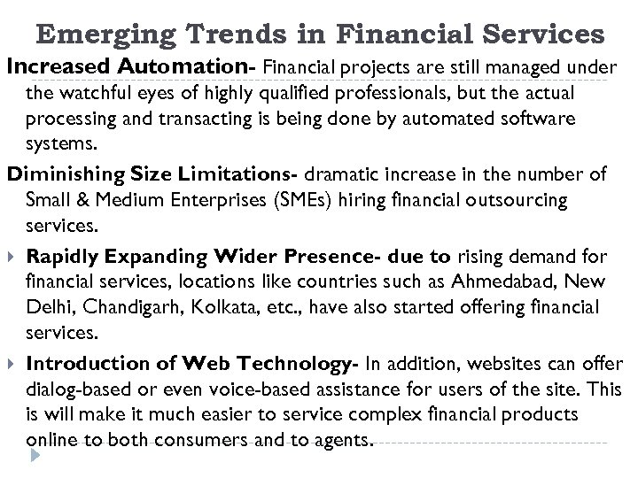 Emerging Trends in Financial Services Increased Automation- Financial projects are still managed under the