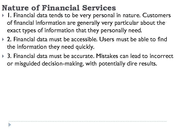 Nature of Financial Services 1. Financial data tends to be very personal in nature.