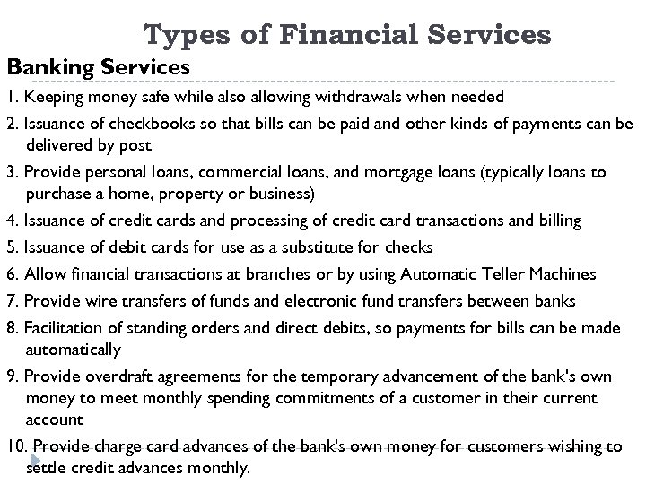 Types of Financial Services Banking Services 1. Keeping money safe while also allowing withdrawals