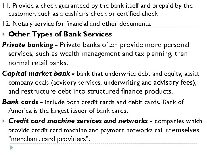 11. Provide a check guaranteed by the bank itself and prepaid by the customer,