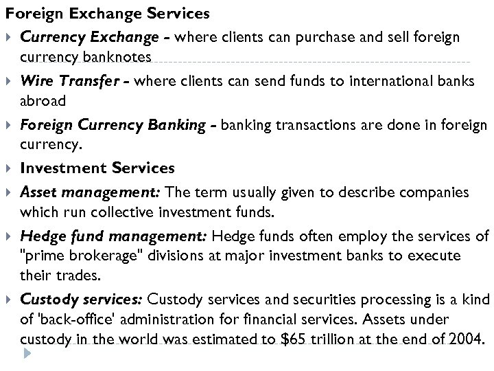 Foreign Exchange Services Currency Exchange - where clients can purchase and sell foreign currency