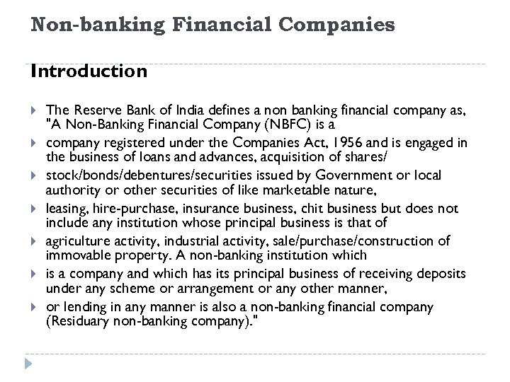 Non-banking Financial Companies Introduction The Reserve Bank of India defines a non banking financial