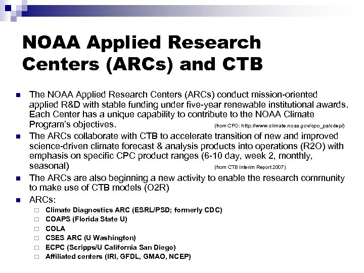 NOAA Applied Research Centers (ARCs) and CTB n n The NOAA Applied Research Centers