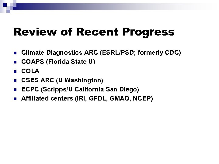 Review of Recent Progress n n n Climate Diagnostics ARC (ESRL/PSD; formerly CDC) COAPS