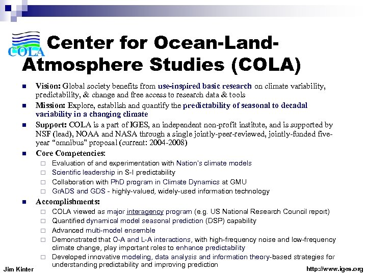 Center for Ocean-Land. Atmosphere Studies (COLA) n n Vision: Global society benefits from use-inspired