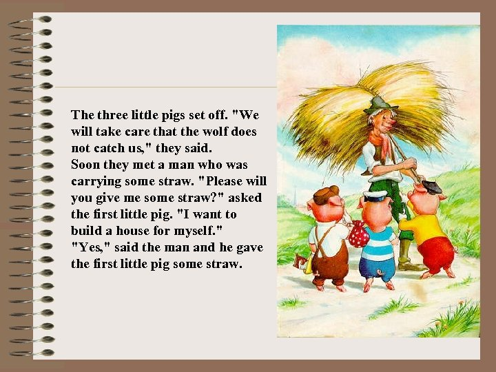 The three little pigs set off.