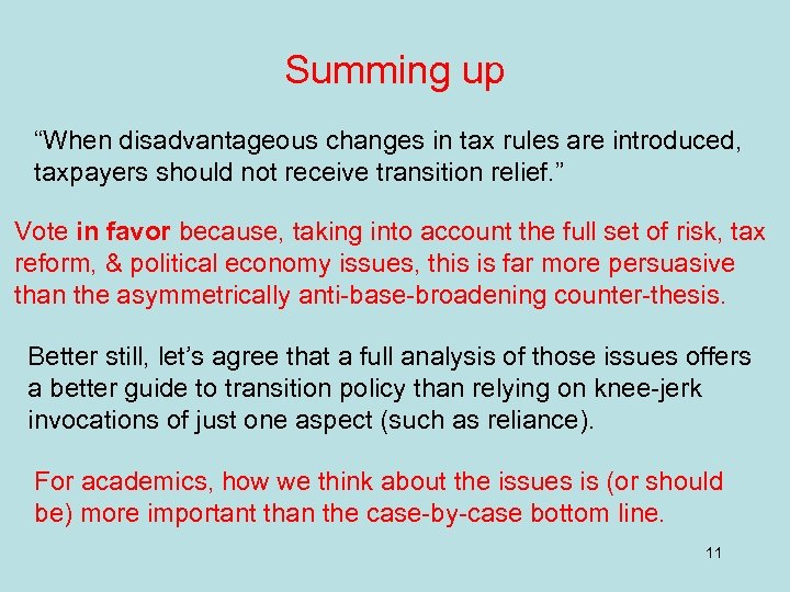 """Summing up """"When disadvantageous changes in tax rules are introduced, taxpayers should not receive"""