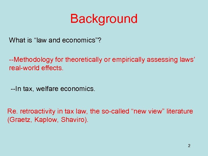 """Background What is """"law and economics""""? --Methodology for theoretically or empirically assessing laws' real-world"""