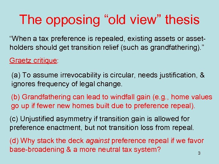 """The opposing """"old view"""" thesis """"When a tax preference is repealed, existing assets or"""