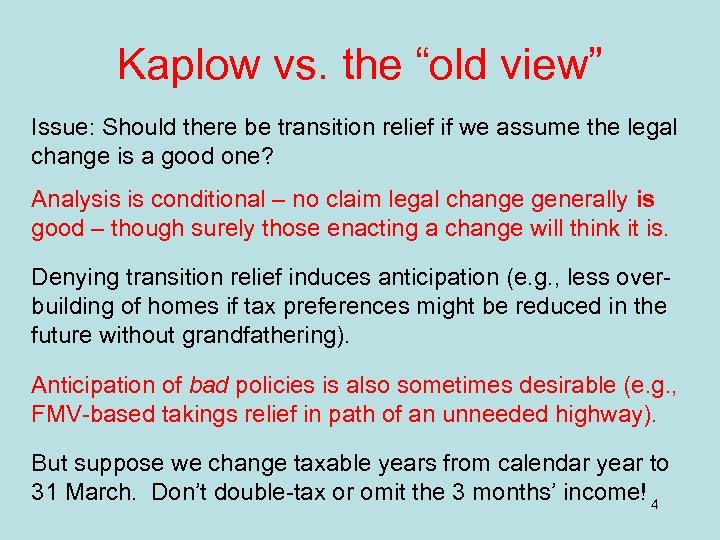 """Kaplow vs. the """"old view"""" Issue: Should there be transition relief if we assume"""