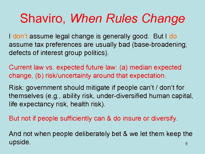 Shaviro, When Rules Change I don't assume legal change is generally good. But I