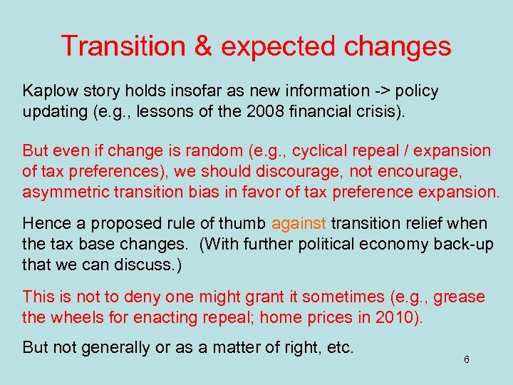 Transition & expected changes Kaplow story holds insofar as new information -> policy updating