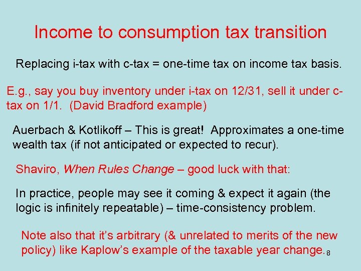 Income to consumption tax transition Replacing i-tax with c-tax = one-time tax on income