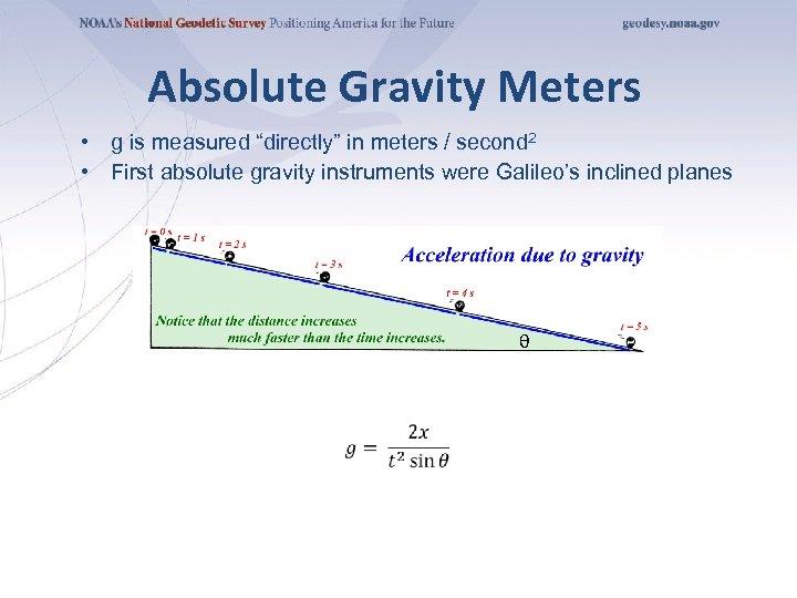 """Absolute Gravity Meters • g is measured """"directly"""" in meters / second 2 •"""