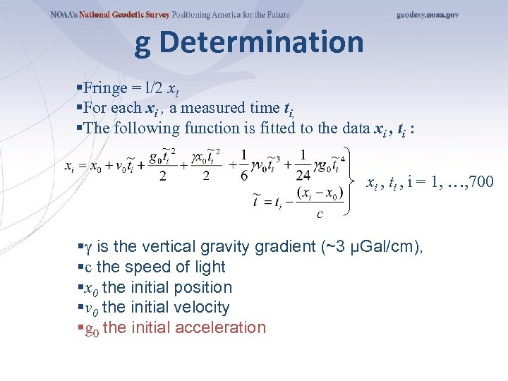 g Determination §Fringe = l/2 xi §For each xi , a measured time ti,