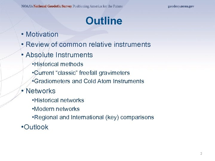 Outline • Motivation • Review of common relative instruments • Absolute Instruments • Historical