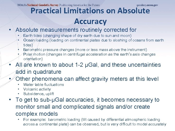 Practical Limitations on Absolute Accuracy • Absolute measurements routinely corrected for • • Earth