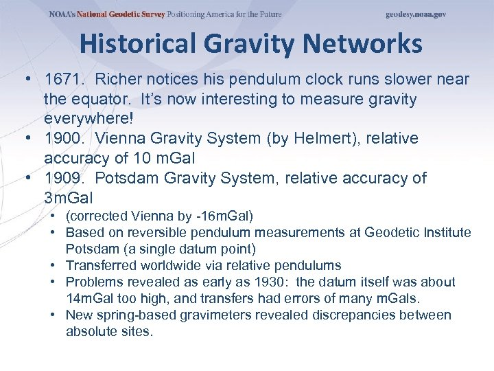 Historical Gravity Networks • 1671. Richer notices his pendulum clock runs slower near the