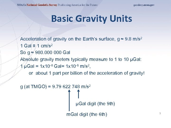 Basic Gravity Units Acceleration of gravity on the Earth's surface, g ≈ 9. 8