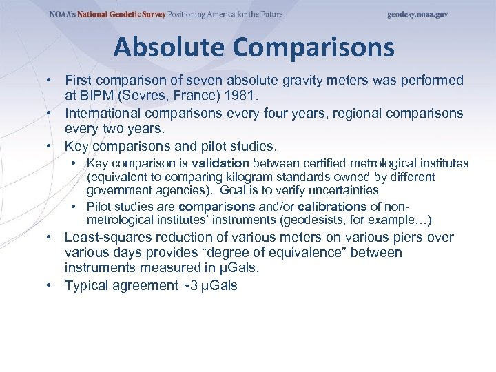 Absolute Comparisons • First comparison of seven absolute gravity meters was performed at BIPM