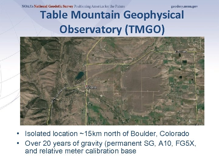 Table Mountain Geophysical Observatory (TMGO) • Isolated location ~15 km north of Boulder, Colorado