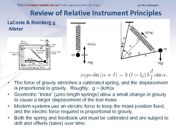 Review of Relative Instrument Principles La. Coste & Romberg g -Meter • The force
