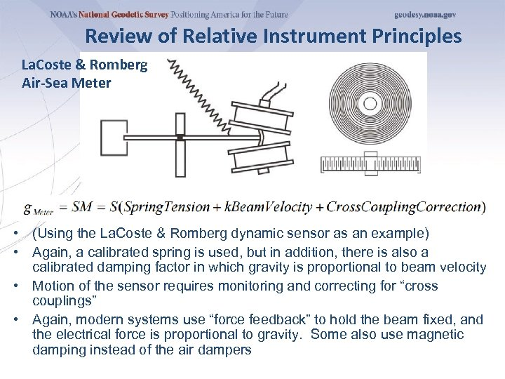Review of Relative Instrument Principles La. Coste & Romberg Air-Sea Meter • (Using the