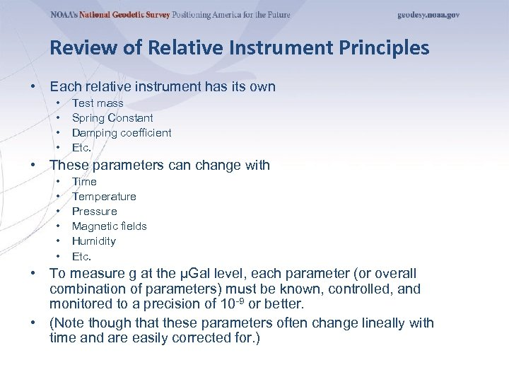 Review of Relative Instrument Principles • Each relative instrument has its own • •