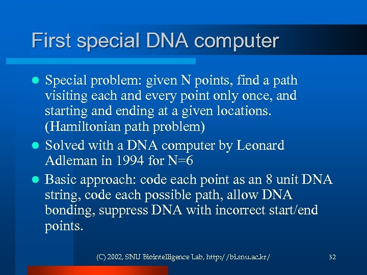 First special DNA computer Special problem: given N points, find a path visiting each