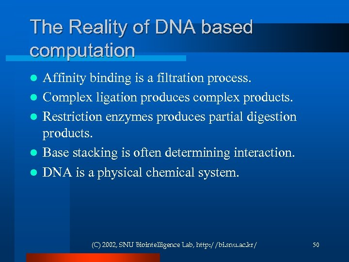 The Reality of DNA based computation l l l Affinity binding is a filtration