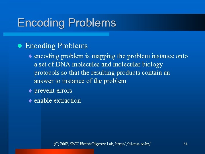 Encoding Problems l Encoding Problems ¨ encoding problem is mapping the problem instance onto