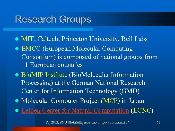 Research Groups l l l MIT, Caltech, Princeton University, Bell Labs EMCC (European Molecular