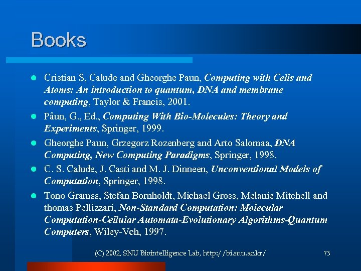 Books l l l Cristian S, Calude and Gheorghe Paun, Computing with Cells and